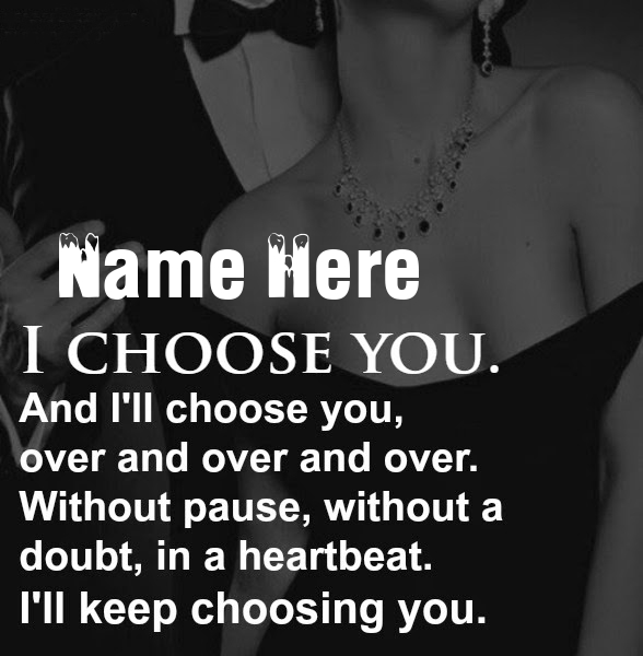 I Choose You Love Quote Image With Name